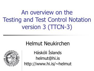 An overview on the  Testing and Test Control Notation version 3 (TTCN-3)