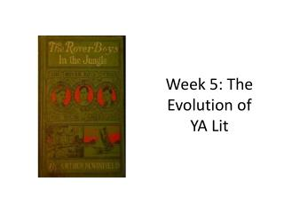 Week 5: The Evolution of YA Lit