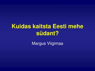 Kuidas kaitsta Eesti mehe s�dant?
