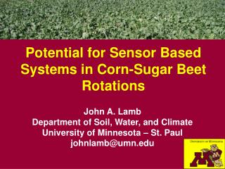 Potential for Sensor Based Systems in Corn-Sugar Beet Rotations