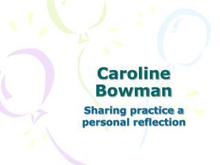 Caroline Bowman