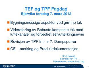 TEF og TPF Fagdag  Bjørvika torsdag 7. mars 2012