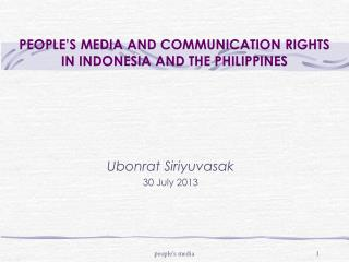 PEOPLE'S MEDIA AND COMMUNICATION RIGHTS IN INDONESIA AND THE PHILIPPINES