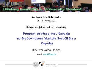 Konferencija u Dubrovniku 25 .  – 26 . svibnja , 2007 . Primjer uspješne prakse u Hrvatskoj