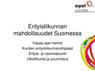 Erityisliikunnan mahdollisuudet Suomessa