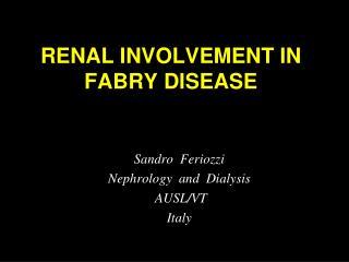 RENAL INVOLVEMENT IN FABRY DISEASE