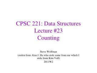 CPSC 221: Data Structures Lecture #23 Counting