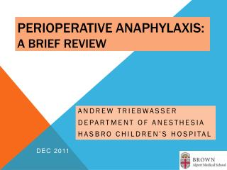 PERIOPerAtIve  Anaphylaxis:  A BRIEF REVIEW