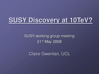 SUSY Discovery at 10TeV?