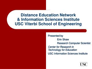 Distance Education Network & Information Sciences Institute USC Viterbi School of Engineering