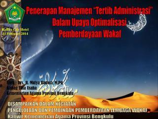 """Penerapan Manajemen """"Tertib Administrasi""""  Dalam Upaya Optimalisasi  Pemberdayaan Wakaf"""