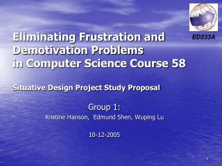 Group 1:  Kristine Hanson,  Edmund Shen, Wuping Lu 10-12-2005