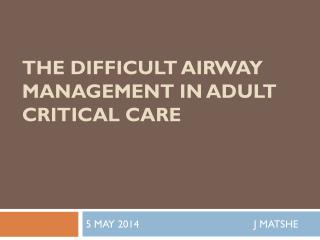 THE DIFFICULT AIRWAY MANAGEMENT IN ADULT CRITICAL CARE