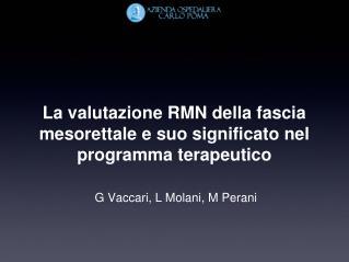 La valutazione RMN della fascia mesorettale e suo significato nel programma terapeutico