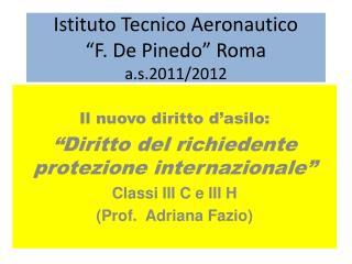 """Istituto Tecnico Aeronautico  """"F. De  Pinedo """" Roma a.s .201 1/2012"""