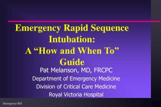 Emergency Rapid Sequence Intubation: A �How and When To� Guide
