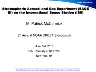 Stratospheric Aerosol and Gas Experiment (SAGE III) on the International Space Station (ISS)