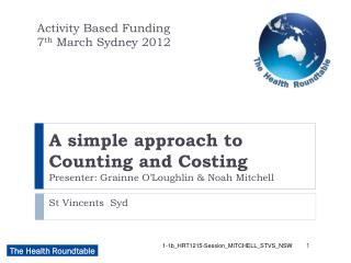 A simple approach to  Counting and Costing Presenter: Grainne O�Loughlin & Noah Mitchell