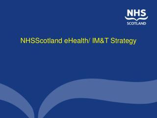 NHSScotland eHealth/ IM&T Strategy