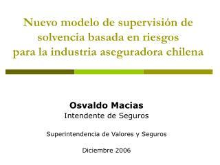 Nuevo modelo de supervisión de solvencia basada en riesgos  para la industria aseguradora chilena