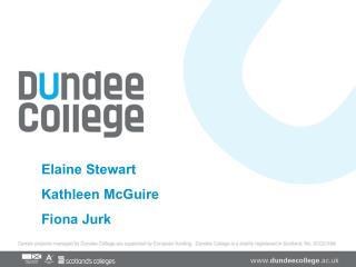 Elaine Stewart Kathleen McGuire Fiona Jurk