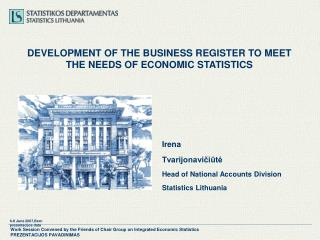 DEVELOPMENT OF THE BUSINESS REGISTER TO MEET THE NEEDS OF ECONOMIC STATISTICS
