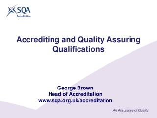 Accrediting and Quality Assuring Qualifications