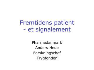 Fremtidens patient   - et signalement