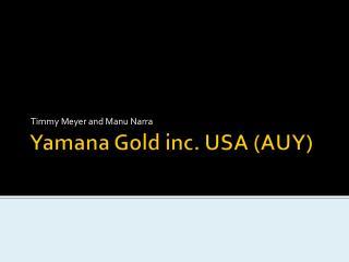 Yamana  Gold inc. USA (AUY)