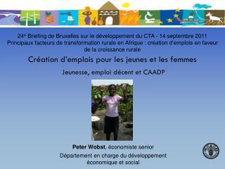 Création d'emplois pour les jeunes et les femmes  Jeunesse, emploi décent et CAADP