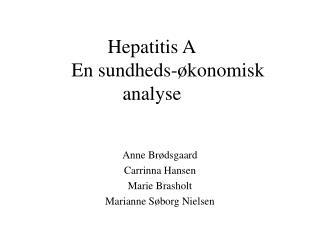 Hepatitis A En sundheds-�konomisk analyse