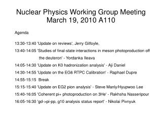 Nuclear Physics Working Group Meeting March 19, 2010 A110