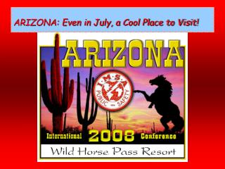 ARIZONA: Even in July, a Cool Place to Visit!
