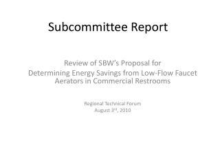 Subcommittee Report