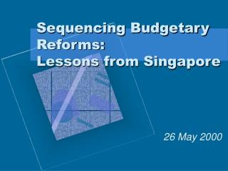Sequencing Budgetary Reforms: Lessons from Singapore