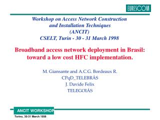 Broadband access network deployment in Brasil: toward a low cost HFC implementation.