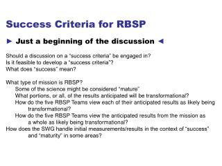 Success Criteria for RBSP ?  Just a beginning of the discussion  ?