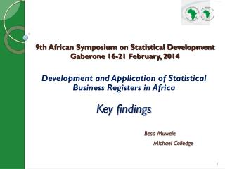 Development and Application of Statistical Business Registers in Africa Key findings Besa Muwele