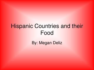 Hispanic Countries and their Food