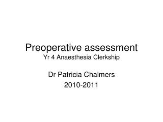 Preoperative assessment Yr 4 Anaesthesia Clerkship
