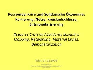 Wien 21.02.2009 Alexandra Stenzel Verein zur Förderung der Solidarischen Ökonomie e.V.