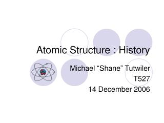 Atomic Structure : History