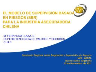 EL MODELO DE SUPERVISIÓN BASADA EN RIESGOS (SBR)  PARA LA INDUSTRIA ASEGURADORA CHILENA