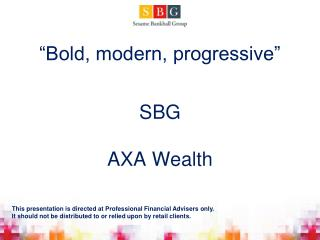 """Bold, modern, progressive"" SBG AXA Wealth"