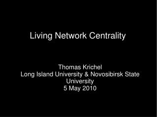 Living Network Centrality