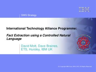 International Technology Alliance Programme:  Fact Extraction using a Controlled Natural Language