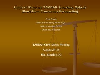 Utility of Regional TAMDAR Sounding Data In  Short-Term Convective Forecasting