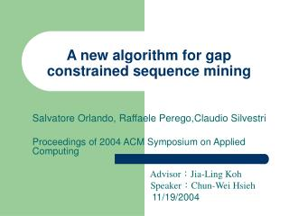 A new algorithm for gap constrained sequence mining