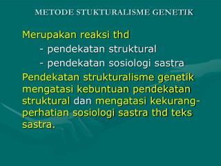 METODE STUKTURALISME GENETIK