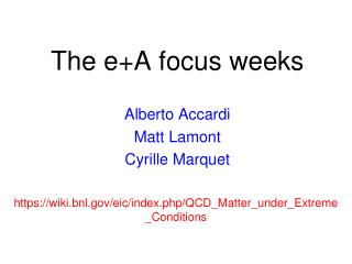 The e+A focus weeks